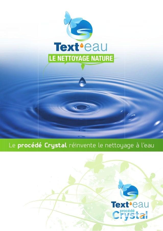 Le procédé Crystal réinvente le nettoyage à l'eau  procédé