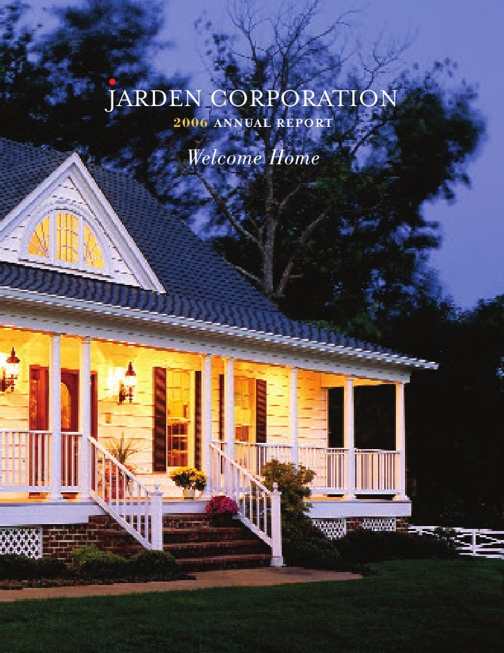 JARDEN CORPORATION     2006 ANNUAL REPORT       Welcome Home