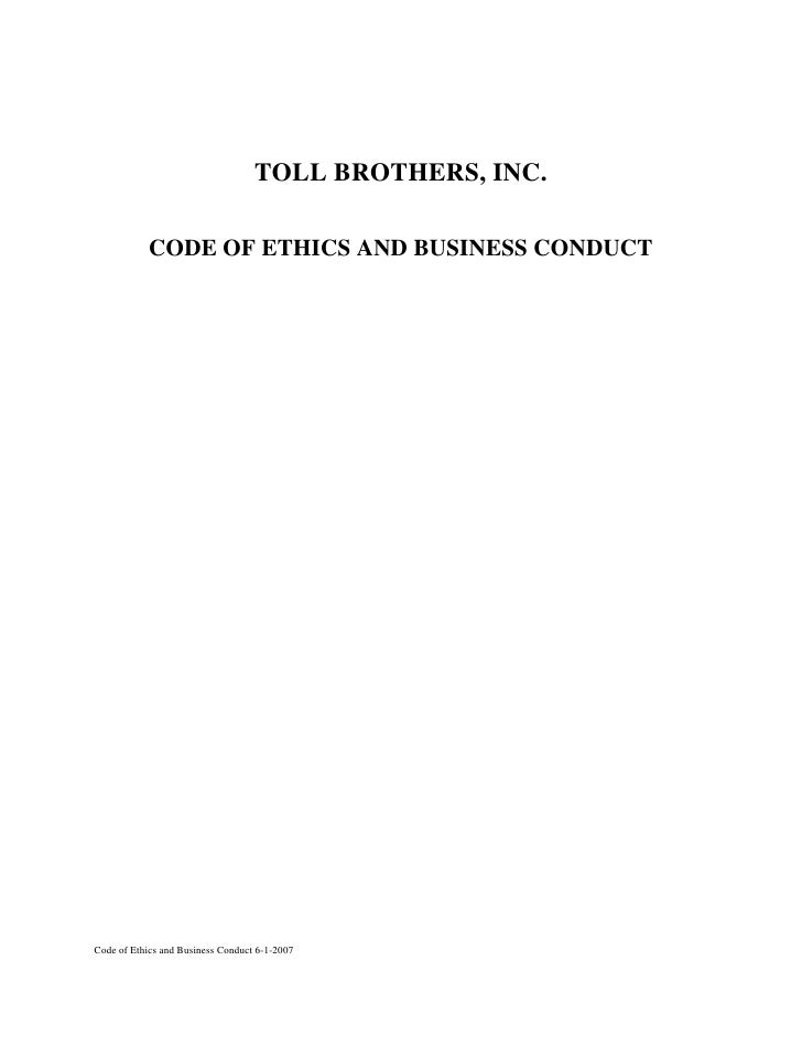 TOLL BROTHERS, INC.              CODE OF ETHICS AND BUSINESS CONDUCT     Code of Ethics and Business Conduct 6-1-2007