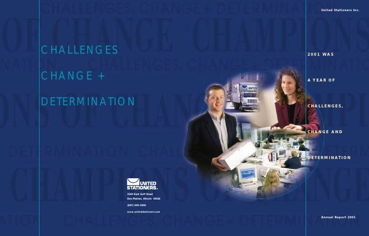United Stationers Inc.     2001 WAS     A YEAR OF     CHALLENGES,     CHANGE AND     D E T E R M I N AT I O N            A...