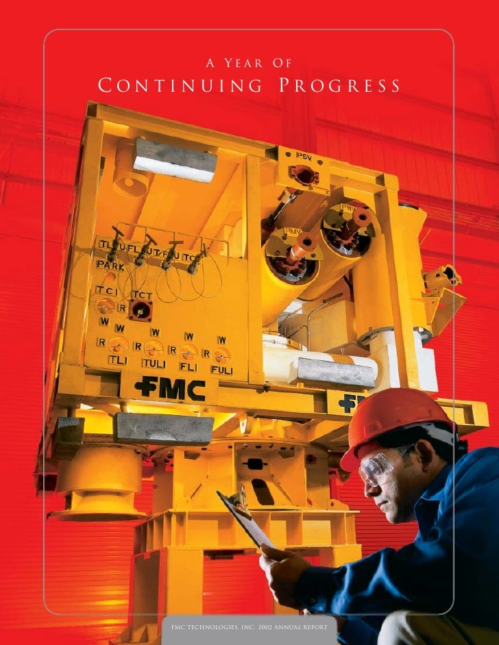 A Y e a r of  Con t i n u i ng Pr og r e s s            FMC Technologies, Inc. 2002 Annual Report