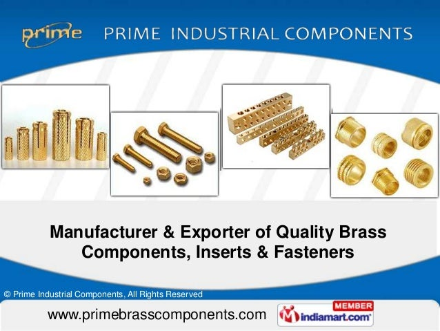 Manufacturer & Exporter of Quality Brass              Components, Inserts & Fasteners© Prime Industrial Components, All Ri...