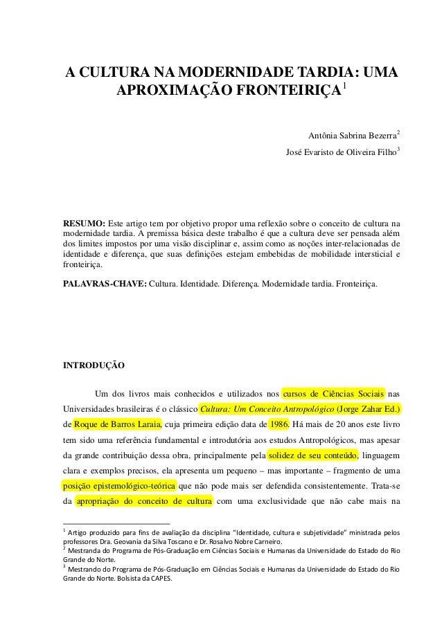A CULTURA NA MODERNIDADE TARDIA: UMA APROXIMAÇÃO FRONTEIRIÇA1 Antônia Sabrina Bezerra 2 José Evaristo de Oliveira Filho 3 ...