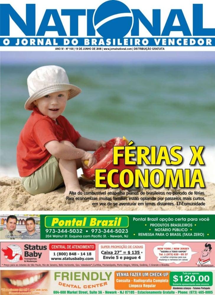 ANO IV - Nº 168 | 19 DE JUNHO DE 2008 | www.jornalnational.com | DISTRIBUIÇÃO GRATUITA