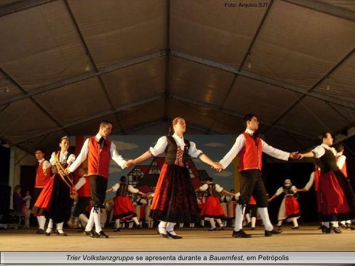 Trier Volkstanzgruppe  se apresenta durante a  Bauernfest , em Petrópolis Foto: Arquivo SJT