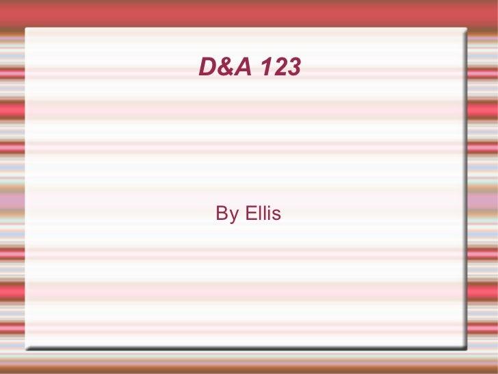 D&A 123 By Ellis