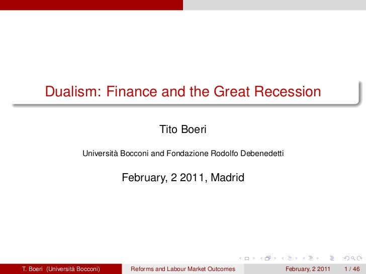 Dualism: Finance and the Great Recession                                           Tito Boeri                      Univers...