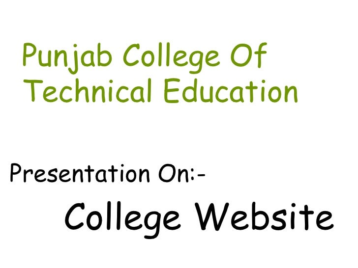 Punjab College Of Technical EducationPresentation On:-    College Website