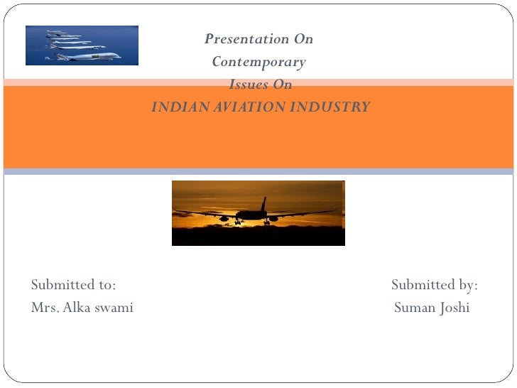 Presentation On                         Contemporary                           Issues On                  INDIAN AVIATION ...