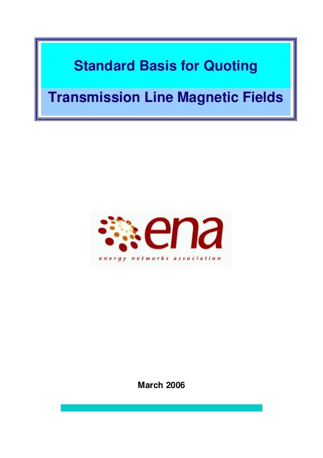 March 2006Standard Basis for QuotingTransmission Line Magnetic Fields