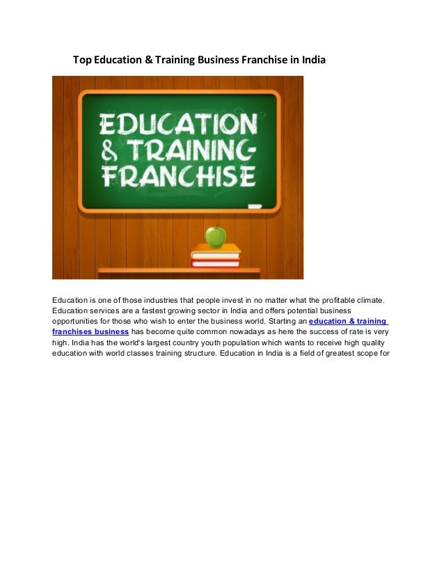 Top Education & Training Business Franchise in IndiaEducation is one of those industries that people invest in no matter w...