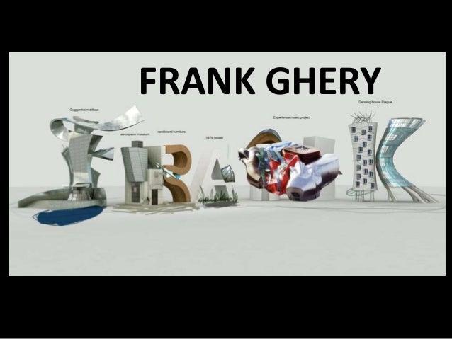 FRANK GHERY