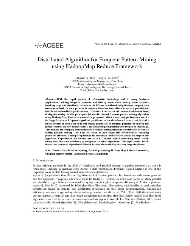 Proc. of Int. Conf. on Advances in Computer Science, AETACS  Distributed Algorithm for Frequent Pattern Mining using Hadoo...