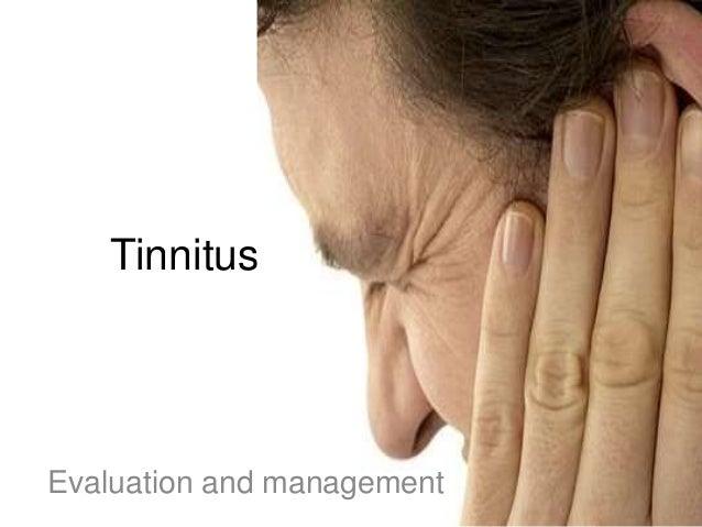 Tinnitus Evaluation and management