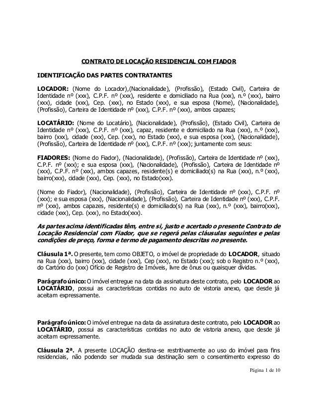 Página 1 de 10  CONTRATO DE LOCAÇÃO RESIDENCIAL COM FIADOR  IDENTIFICAÇÃO DAS PARTES CONTRATANTES  LOCADOR: (Nome do Locad...