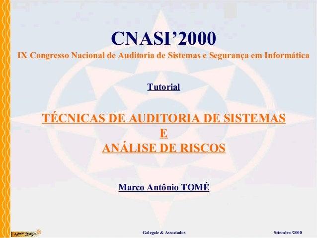 TÉCNICAS DE AUDITORIA DE SISTEMAS E ANÁLISE DE RISCOS CNASI'2000 IX Congresso Nacional de Auditoria de Sistemas e Seguranç...