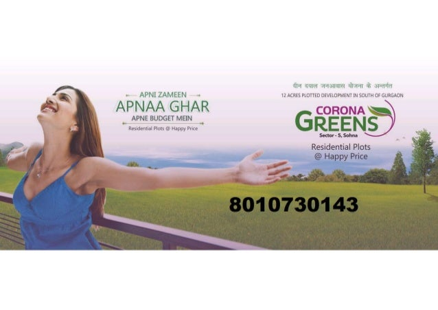 Corona Greens affordable plots in sector 5 Sohna is the new residential plotted development in South of Gurgaon, This project is under deen dayal jan awas ...