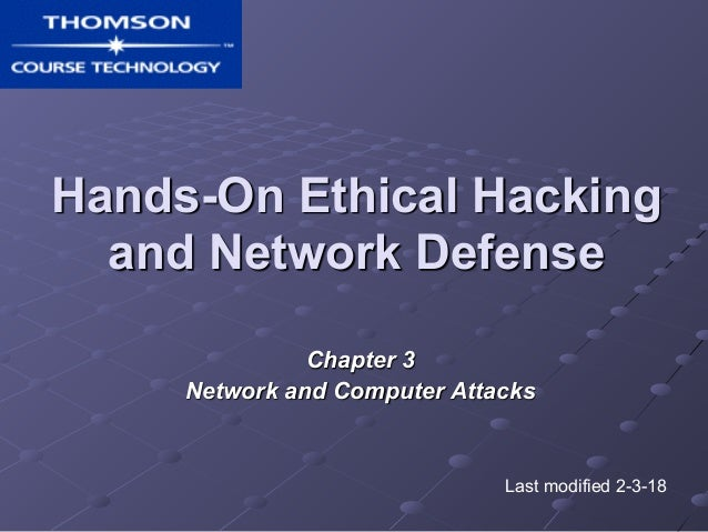 Hands-On Ethical Hacking and Network Defense Chapter 3 Network and Computer Attacks Last modified 2-3-18