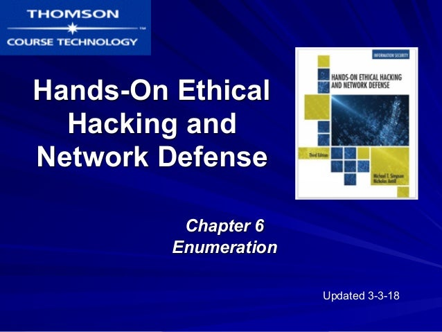 Hands-On Ethical Hacking and Network Defense Chapter 6 Enumeration Updated 3-3-18