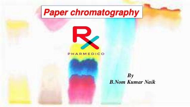 Paper chromatography By B.Nom Kumar Naik