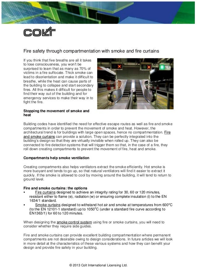 © 2013 Colt International Licensing Ltd. Fire safety through compartmentation with smoke and fire curtains If you think th...