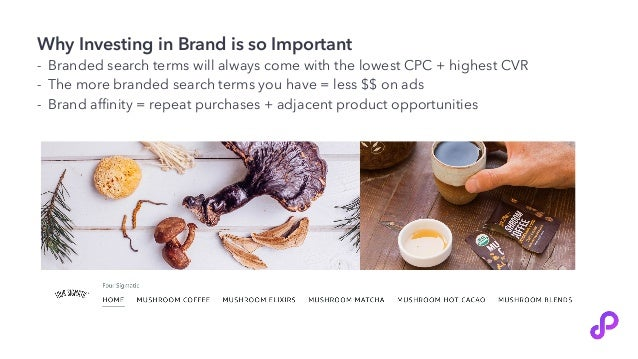 Why Investing in Brand is so Important - Branded search terms will always come with the lowest CPC + highest CVR - The mor...