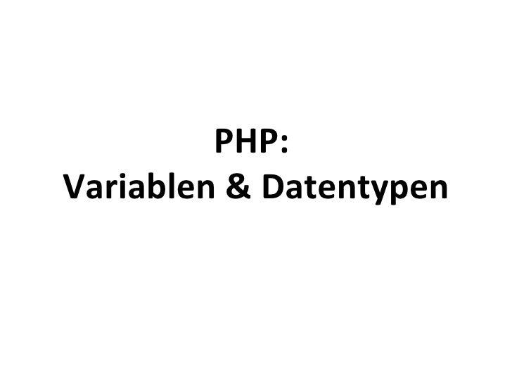 PHP:  Variablen & Datentypen