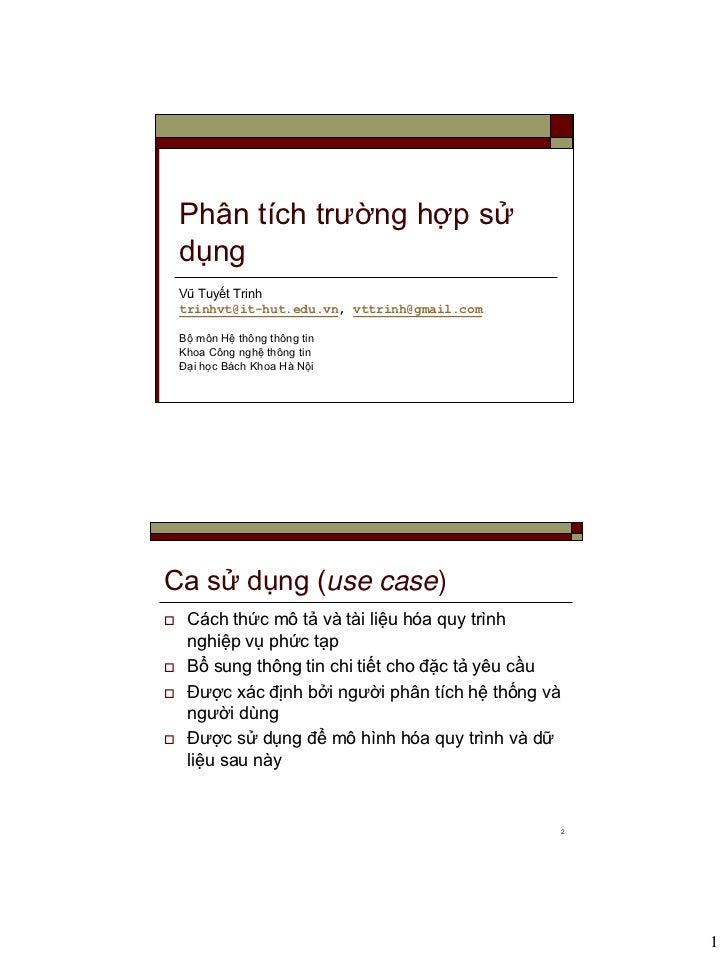 Phân tích trường hợp sử    dụng    Vũ Tuyết Trinh    trinhvt@it-hut.edu.vn, vttrinh@gmail.com    Bộ môn Hệ thông thông tin...