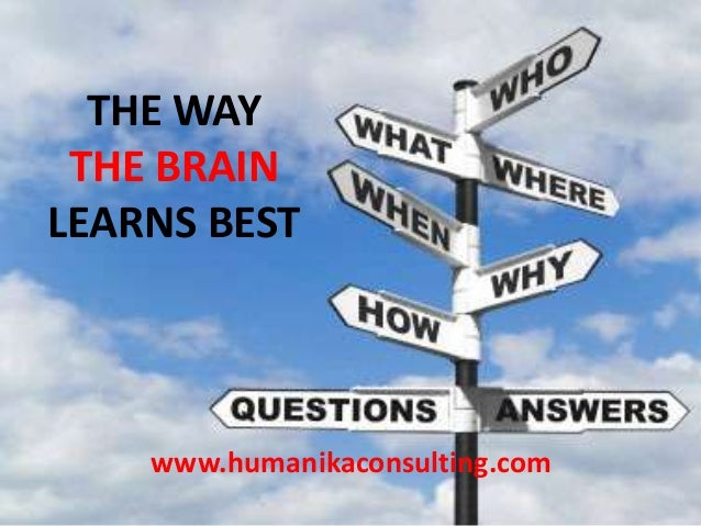 www.humanikaconsulting.comTHE WAYTHE BRAINLEARNS BEST