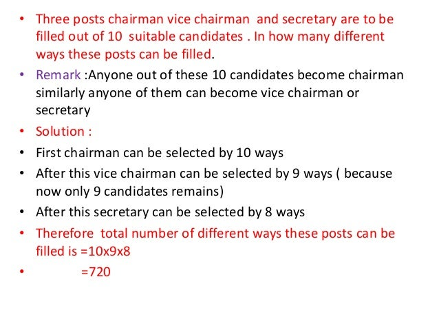 • Three posts chairman vice chairman and secretary are to be filled out of 10 suitable candidates . In how many different ...