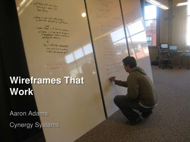 Wireframes That Work  Aaron Adams Cynergy Systems