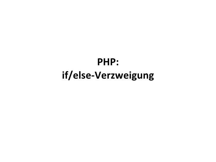 PHP: if/else-Verzweigung
