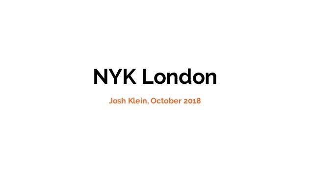 NYK London Josh Klein, October 2018