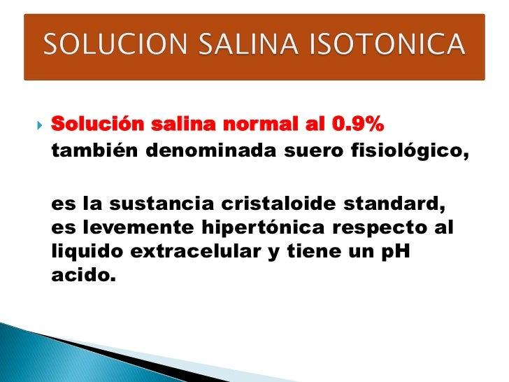 f6277c9c87 ... Bicarbonato; 17.  Solución salina normal al 0.9% también denominada ...