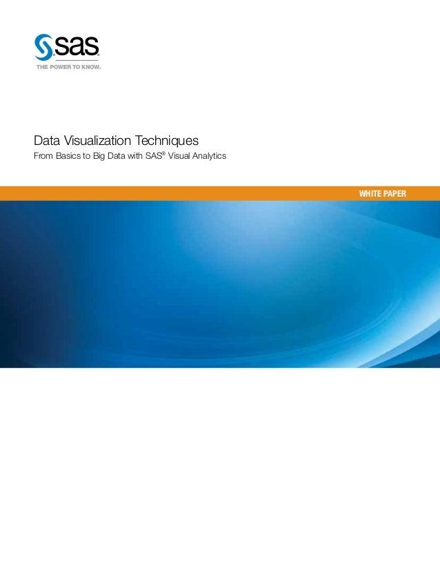 Data Visualization TechniquesFrom Basics to Big Data with SAS® Visual Analytics                                           ...