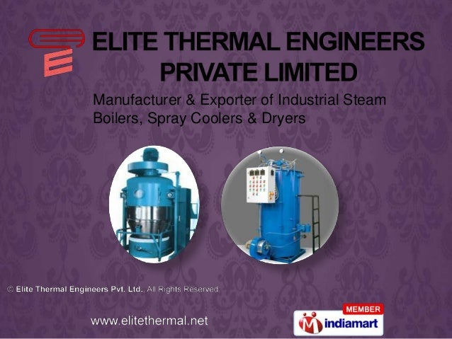 Manufacturer & Exporter of Industrial Steam Boilers, Spray Coolers & Dryers