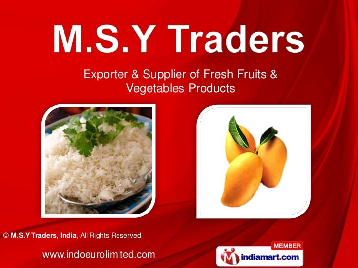 Exporter & Supplier of Fresh Fruits & <br />Vegetables Products <br />