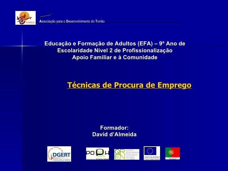 Educação e Formação de Adultos (EFA) – 9º Ano de Escolaridade Nível 2 de Profissionalização Apoio Familiar e à Comunidade ...