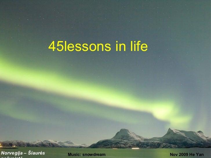 45lessons in lifeNorvegija – Šiaurės      Music: snowdream   Nov 2009 He Yan