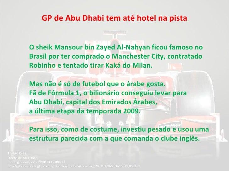 GP de Abu Dhabi tem até hotel na pista Thiago Dias   Direto de Abu Dhabi fonte: globoestporte  22/01/09 - 08h30  http://gl...