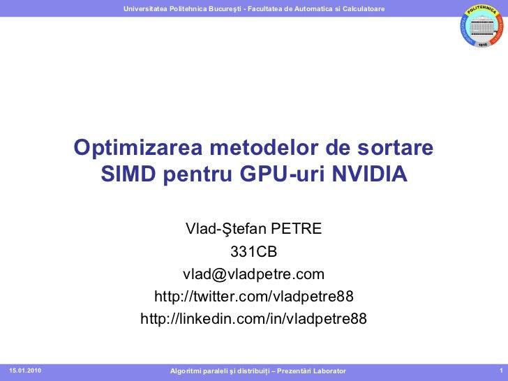 Universitatea Politehnica Bucureşti - Facultatea de Automatica si Calculatoare             Optimizarea metodelor de sortar...