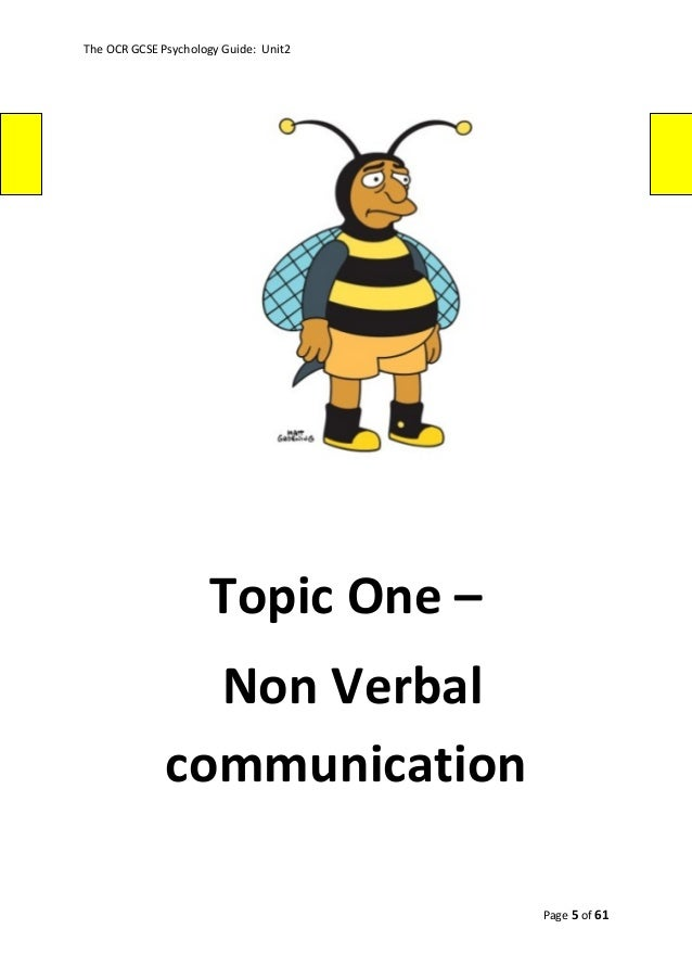 non verbal communication gcse psychology Non-verbal communication is when messages are conveyed without  using words or vocal sounds – eg eye contact, facial expressions and body.