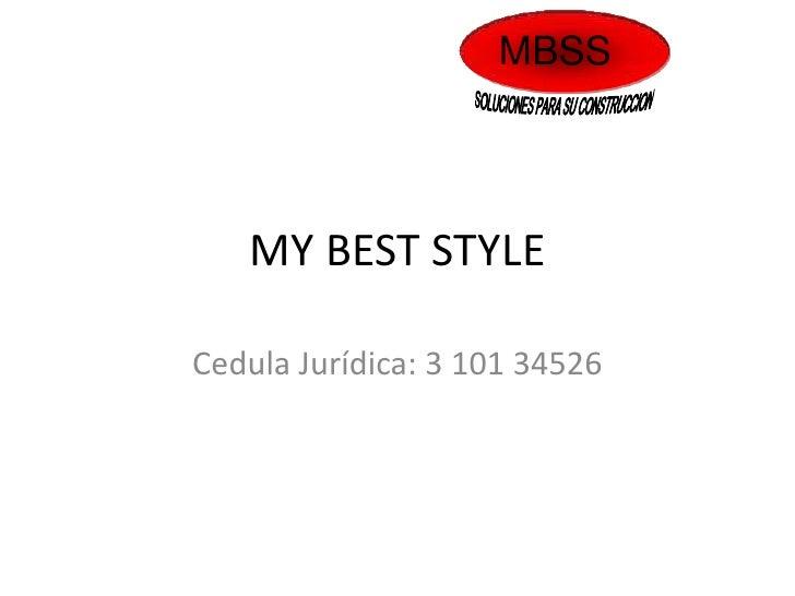 MBSS   MY BEST STYLECedula Jurídica: 3 101 34526