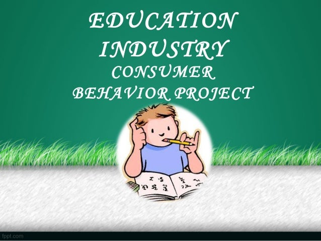 EDUCATION INDUSTRY CONSUMER BEHAVIOR PROJECT