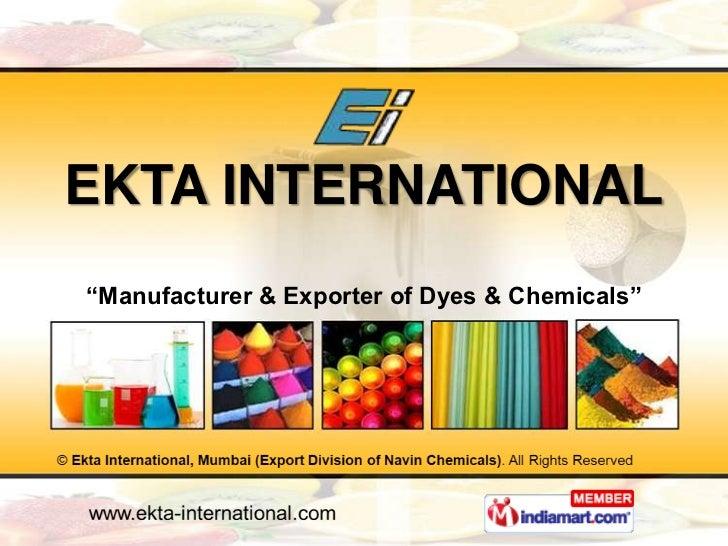 """EKTA INTERNATIONAL""""Manufacturer & Exporter of Dyes & Chemicals"""""""