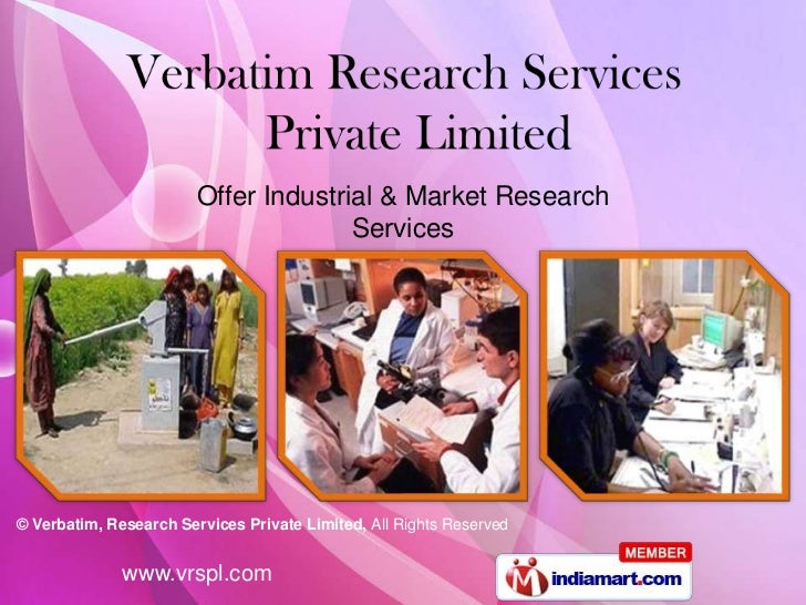 Offer Industrial & Market Research                                      Services© Verbatim, Research Services Private Limi...