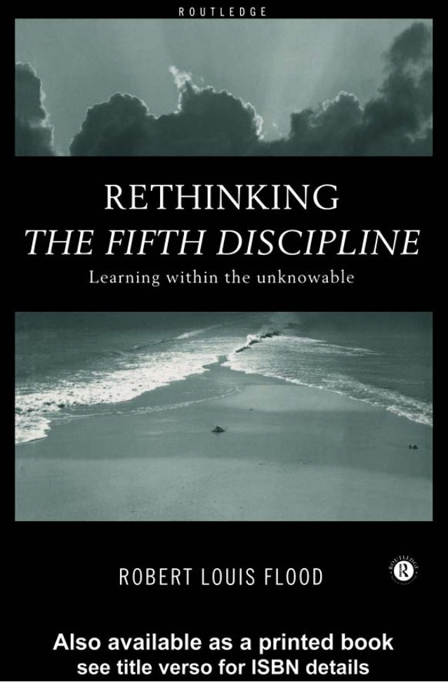 Rethinking The Fifth Discipline    'It is in the nature of systemic thinking to yield many different views of the same thi...