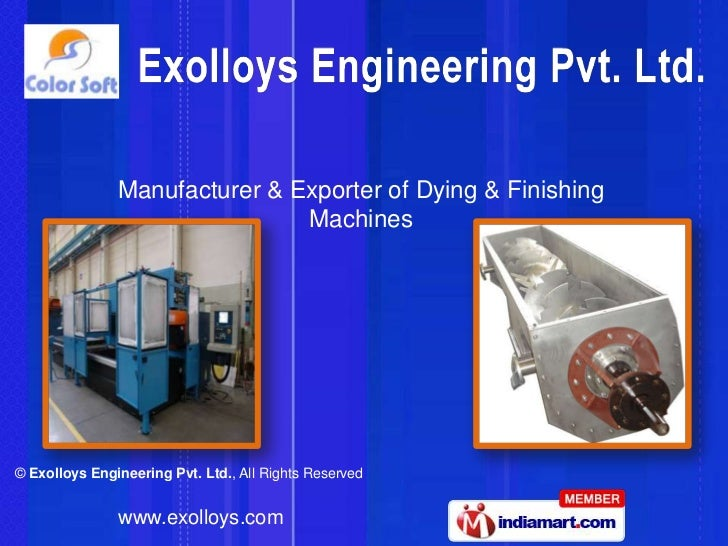 Manufacturer & Exporter of Dying & Finishing                               Machines© Exolloys Engineering Pvt. Ltd., All R...