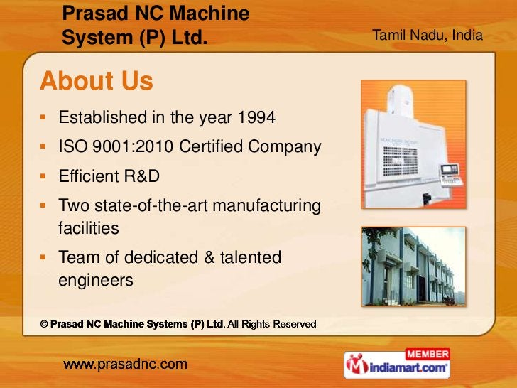 Prasad NC Machine  System (P) Ltd.                      Tamil Nadu, IndiaAbout Us Established in the year 1994 ISO 9001:...