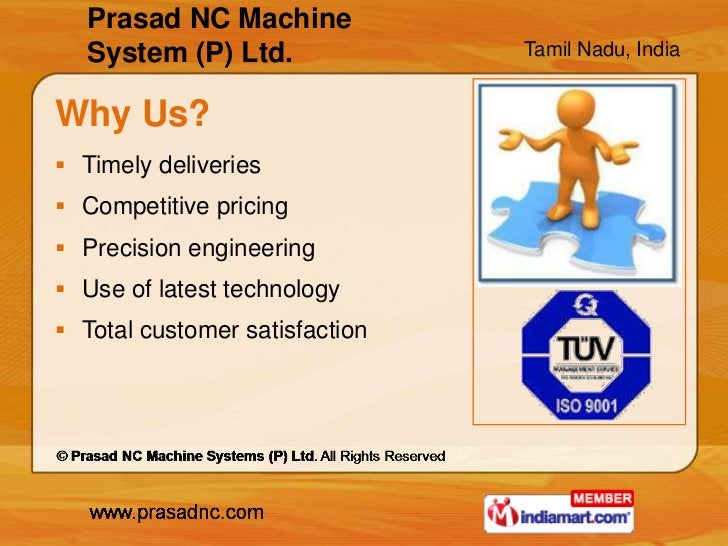 Prasad NC Machine   System (P) Ltd.              Tamil Nadu, IndiaWhy Us? Timely deliveries Competitive pricing Precisi...